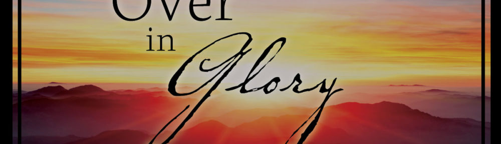 """""""Over in Glory"""" CD"""